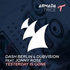 Dash Berlin \u0026 DubVision feat. Jonny Rose - Yesterday Is Gone by DubVision | Dub Vision | Free Listening on SoundCloud