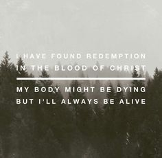 〰I have found redemption in the blood of Christ 〰