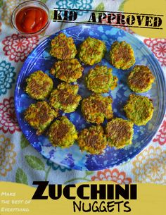 "Zucchini Nuggets.  A Fun way to ""Market"" Healthy food to your kids!"