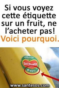 Si vous voyez cette étiquette sur un fruit, ne l'acheter pas ! Voici pourquoi…. #étiquette #fruit #astuce #astucessanté #santénutrition