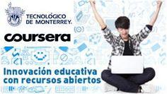 MOOC (en español): Innovación Educativa con Recursos Educativos Abiertos | Tec de Monterrey & COURSERA