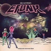 EFUNK: The Mixtape by Soul Clap Records on SoundCloud