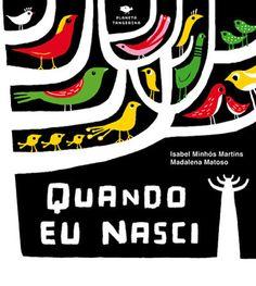 Illustrations by Madalena Matoso, in Quando Eu Nasci, text by Isabel Minhós Martins, Planeta Tangerina. In stock: £11.