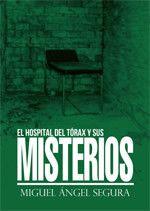 El Hospital del Tórax y sus misterios - Editorial Círculo rojo - Cómo publicar un libro, Editoriales