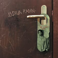 """""""Closer"""" by Joshua Radin on We Were Here added the April 23 2016 at 01:55PM"""