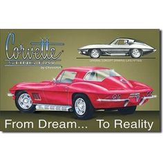 "CHEVY - Corvette Stingray Tin Sign 16""W x 10.5""H by Poster Revolution. $9.71. Chevy Corvette Stingray Tin Metal Sign : From Dream To Reality, suitable for framing, the perfect affordable retro decoration for any room, restaurant, garage or office."