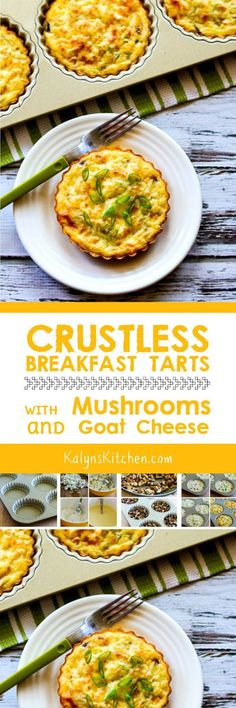 Crustless Breakfast Tarts with Mushrooms and Goat Cheese are low-carb, gluten-free, and South Beach Diet friendly. [found on KalynsKitchen.com]