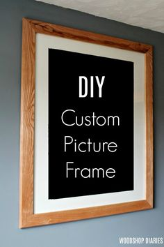 How to make your own Custom DIY Picture Frame for any size picture or print you want to frame. Save hundreds by making your own with these plans! Build A Picture Frame, Floating Picture Frames, Cheap Picture Frames, Picture Frame Crafts, Wooden Picture Frames, Picture On Wood, Picture Frame Sizes, Cheap Frames, Wood Frames