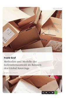 Methoden und Modelle der Lieferantenauswahl im Rahmen des Global Sourcings GRIN: http://grin.to/VQCmQ Amazon: http://grin.to/31btv