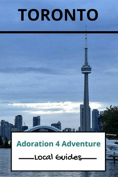 Adoration 4 Adventure's local guide for visitor's to Toronto, Canada. Including top places to eat, drink, stay and how to get around on a budget.