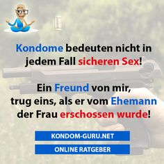 #Kondomguru #Kondome #Fremdgehen #Männer #Frauen #Lustig #Witzig #Humor #Sprüche #Schwarzerhumor #Präservative