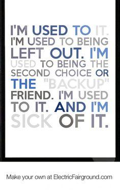 So sick of it!