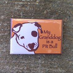 My Granddog is a Pit Bull Magnet by DogParkPublishing on Etsy