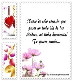 descargar mensajes bonitos para el dia de la Madre,mensajes de texto para el dia de la Madre: http://www.frasesmuybonitas.net/frases-por-el-dia-de-la-madre-para-mi-hermana/
