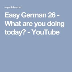 Easy German 26 - What are you doing today? - YouTube