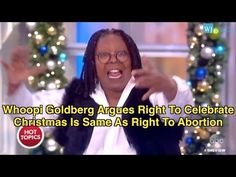 VIDEO : Whoopi Goldberg Compares Celebrating Christmas to Getting an Abortion – TruthFeed I See Stupid People, The Daily Caller, Whoopi Goldberg, Celebrating Christmas, Us Election, Believe, Celebrities, Youtube, Celebs