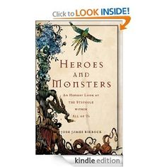 Amazon.com: Heroes and Monsters: An Honest Look at What It Means to Be Human eBook: Josh James Riebock: Kindle Store