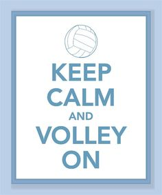 Keep Calm and Volley On Print - Buy Two Get One Free. $10.00, via Etsy.