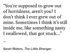 Sarah Waters, The Little Stranger Ragnor Fell, I Swallow, Death Before Decaf, Told You So, Love You, Sharp Objects, Negative Self Talk, It Goes On, Things To Think About