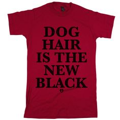 Dog Hair Is The New Black Unisex Tee Red