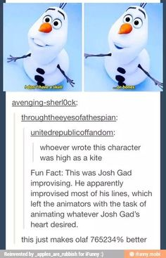 Most of Olaf's lines were improvised
