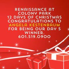 Renaissance at Colony Park 12 Days of Christmas Congratulations to Angela Kestenbaum for being our Day 5 Winner. For your chance to win stop...