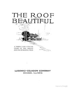 circa 1921 The Roof beautiful: a simple and concise story of the origin and use of roofing tiles by Ludowici-Celadon (Books on Google Play) #roof #tile #Ludowici