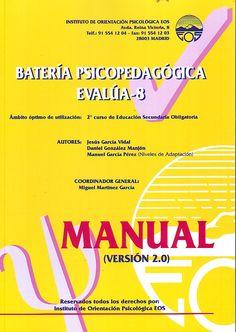 Batería psicopedagógica evalúa. 8 : manual de la versión 2.0 / autores, J. Gª Vidal y D. Glez. Manjón y M. Gª Pérez (n. de adaptación) ; coordinador, M. Martínez García