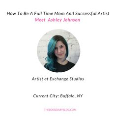 Ashley is a full time mom and an artist. Her story is so inspiring! Read our interview with Ashley and become inspired.