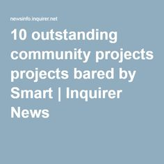 10 outstanding community projects bared by Smart | Inquirer News