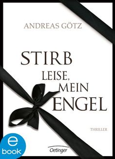 Stirb leise, mein Engel von Andreas Götz https://www.amazon.de/dp/B00GZZM7ZU/ref=cm_sw_r_pi_dp_TiklxbF189YJW