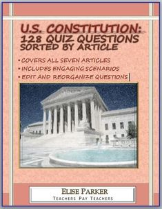 More than 100 U.S. Constitution Questions -- sorted by Article for convenience, perfect for making quizzes and tests. All files editable so teachers can customize, many questions present critical thinking government scenarios for students to consider!