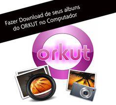 Downloads dos albuns do Orkut | canalforadoaroficial