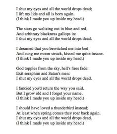 One of my favorite Sylvia Plath poems Sylvia Plath Zitate, Sylvia Plath Poems, Beautiful Poetry, Beautiful Words, Beautiful Lines, The Words, Silvia Plath, Make You Up, Poetry Inspiration