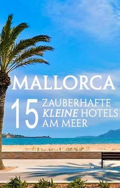 Kleine Hotels am Meer auf Mallorca - wir verraten dir die schönsten KLEINEN Strandhotels, in denen du deinen Strandurlaub am Meer ohne Gedrängel ganz entspannt genießen kannst. #mallorca #strandhotel #hotel #urlaub