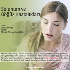 Solunum ve Göğüs Hastalıkları  Astım, Alerjik Bronşit, KOAH, Mesleki Akciğer Hastalıkları vb.  Hava yollarında nemin azalması, enflamatuvar yükün artması, bağırsak doğal florasının bozulması ile akciğer ve solunum yollarına karşı aşırı reaksiyona neden olur. Özellikle Astım ve Alerjik Bronşit, 'METABOLİK İMBALANS'ın dengelenmesiyle kısa sürede tamamen iyileşebilen bir hastalıktır.  Astım Hakkında Detaylı Bilgi ve Öneriler…