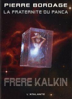 La Fraternite du Panca T3 : Frère Kalkin - Pierre Bordage