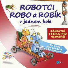 Robotci Robo a Robík v jednom kole - Zábavná fyzika pro děti