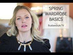 Spring Wardrobe Basics | BusbeeStyle TV - YouTube