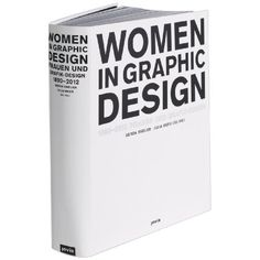 Women in Graphic Design 1890-2012 (English and German Edition)