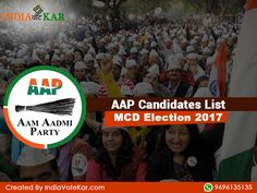 Delhi MCD Election: You can get all the information about Candidates list, Polling Dates and an announcement of result on the indiavotekar portal. Aam Aadmi Party has been declared their candidates list. AAP Candidates List MCD Election 2017 is available on the indiavotekar portal. MCD election will be held on 23 April 2017.