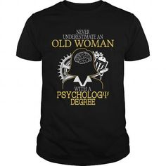 NEVER UNDERESTIMATE AN OLD WOMAN WITH A PSYCHOLOGY DEGREE T Shirts, Hoodies. Check price ==► https://www.sunfrog.com/Funny/NEVER-UNDERESTIMATE-AN-OLD-WOMAN-WITH-A-PSYCHOLOGY-DEGREE-T-SHIRTS-Black-Guys.html?41382 $22.9