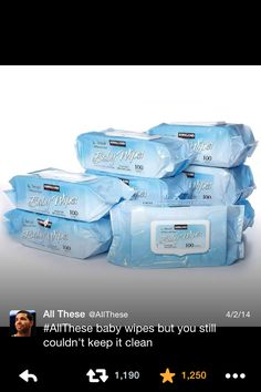 All these baby wipes but you still couldn't keep it clean