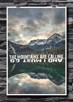 The Mountains Are Calling And I Must Go| Inspirational | Motivational | 18x12 Inch Poster | Words Of Wisdom Wall Decor by CastlePeakGraphics on Etsy
