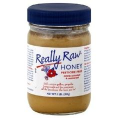 Really Raw Honey- Tastiest honey ever and excellent for use as a facemask. Trust me!