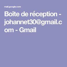 Boîte de réception - johannet30@gmail.com - Gmail