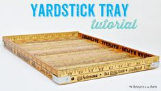 Instructions for making a repurposed yardstick tray