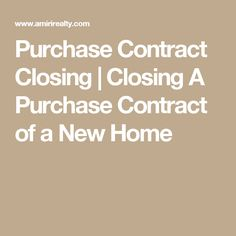 Purchase Contract Closing | Closing A Purchase Contract of a New Home