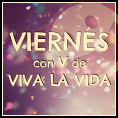 #Viernes con V de #Viva la #Vida #Citas #Frases @Candidman