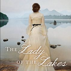 The Lady of the Lakes --The True Love Story of Sir Walter Scott. Add this engaging work of historical fiction by Josi S. Kilpack to your reading list today.